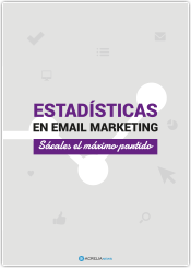 Estadísticas en email marketing: Sácales el máximo partido