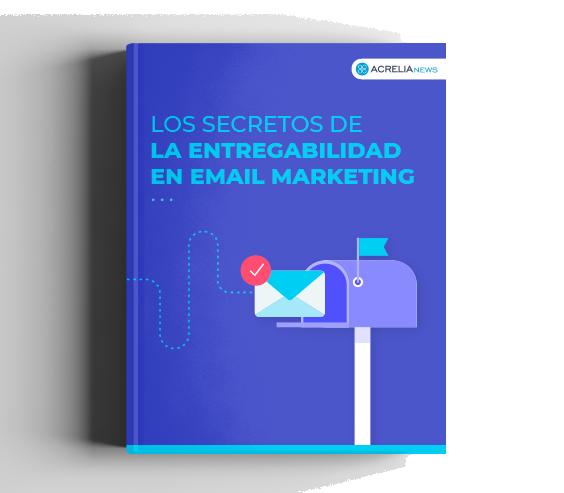 Los secretos de la entregabilidad en email marketing