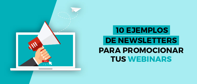 10 ejemplos de newsletter para promocionar tus webinars