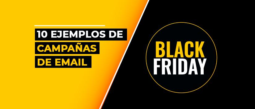 10 ejemplos de campañas de email para Black Friday