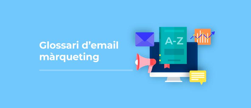Glossari d'email màrqueting: les 150 paraules que has de saber