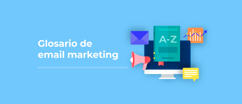 Glosario de email marketing: las 150 palabras que has de saber
