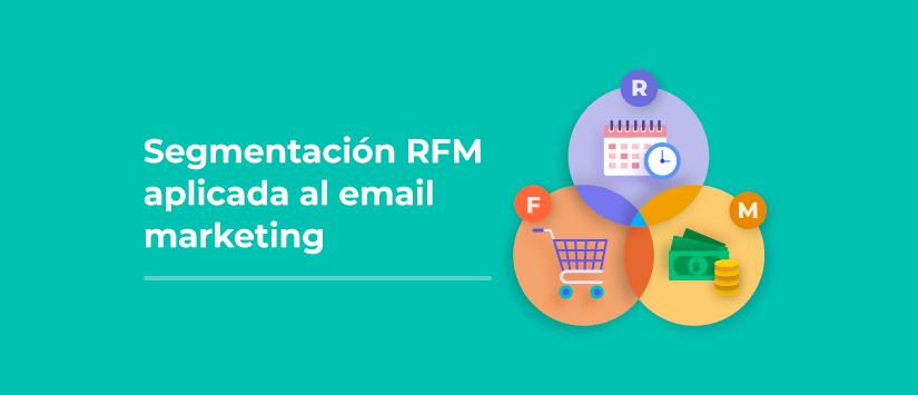 Segmentación RFM aplicada al email marketing
