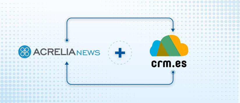 Ya disponible la integración de Acrelia News con CRM.ES