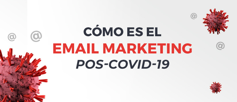 Email marketing después de la crisis sanitaria COVID-19
