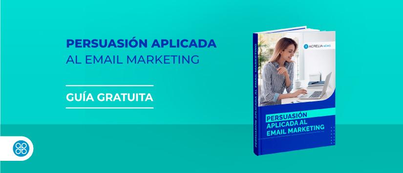 Guía en pdf: Cómo conseguir que tus campañas sean más persuasivas