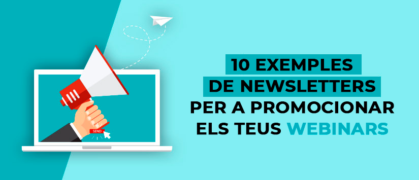 10 exemples de newsletter per a promocionar els teus webinars