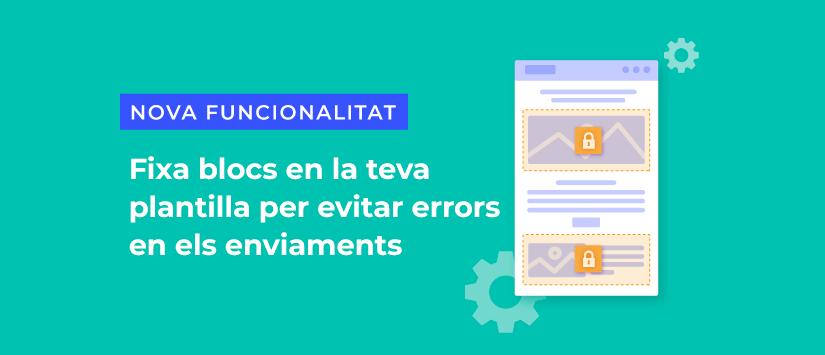 Imagen Fixa blocs en la teva plantilla per evitar errors en els enviam