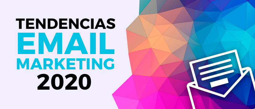 Las 10 tendencias en email marketing para 2020
